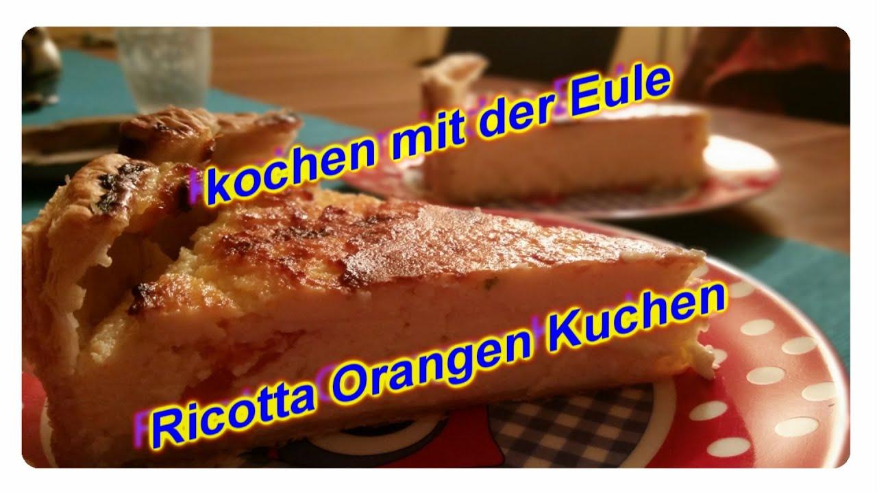 Kochen Mit Der Eule 33 Ricotta Orangen Kuchen Youtube