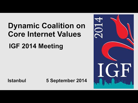 IGF 2014 Dynamic Coalition on Core Internet Values