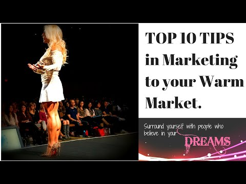 TOP 10 TIPS IN MARKETING TO YOUR WARM MARKET | Series Part 1 of 3