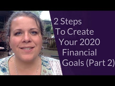 2 Steps To Create Your 2020 Financial Goals! (Part 2)