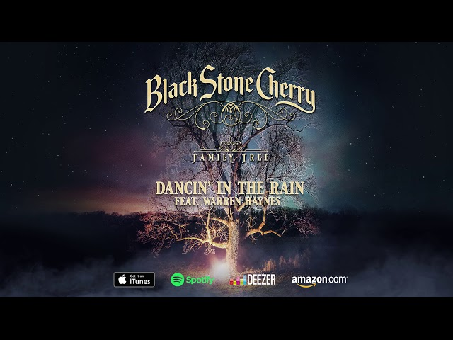 Black Stone Cherry - Dancin' In The Rain - Family Tree (Official Audio)