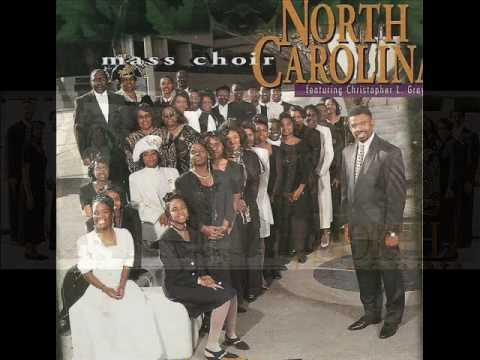 North Carolina Mass Choir featuring Christopher L. Gray  / I Love You