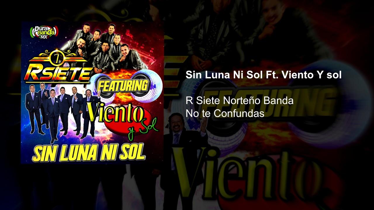 R Siete Norteño Banda - Sin Luna Ni Sol Ft. Viento y Sol