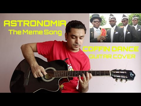 Coffin Dance Meme   Easy Guitar Cover   Astronomia   Meme ...