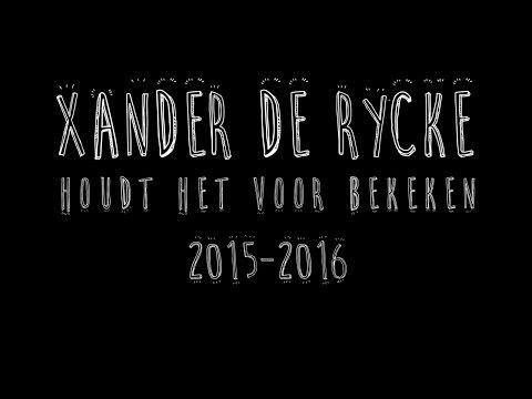 Xander De Rycke - Houdt Het Voor Bekeken 2015-2016