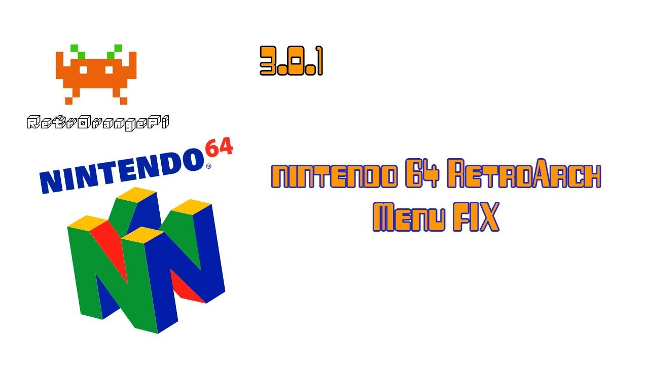 RetrorangePi 3 0 1 - Menu RetroArch Nintendo 64 FIX
