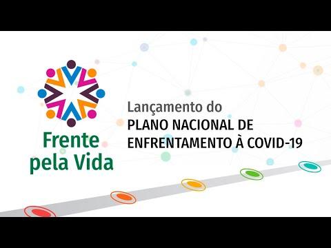 Lançamento do PLANO NACIONAL DE ENFRENTAMENTO À COVID-19