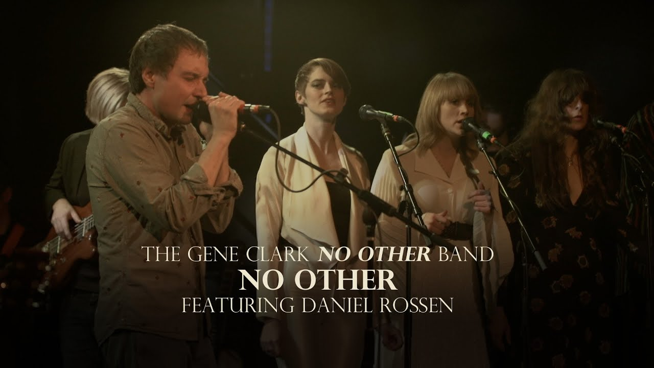 "The Gene Clark No Other Band - ""No Other"" Ft. Daniel Rossen - YouTube"