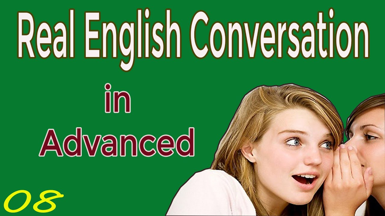Download Real English Conversation in Advanced | English Speaking Practice with Subtitle 08
