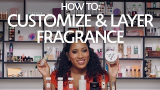 How To: Customize & Layer Fragrance | Sephora