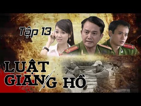 Phim Hình Sự | Luật Giang Hồ Tập 13: Băng Hầm Đất | Phim Bộ Việt Nam Hay Nhất