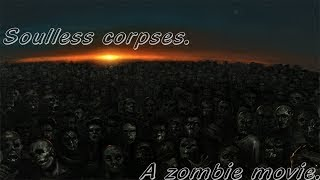 Soulless Corpses: A Zombie Movie