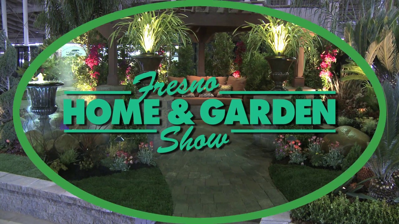 Superior Fresno Home U0026 Garden Show March 3 5, 2017