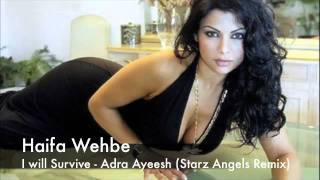 Haifa Wehbe - I will Survive - Adra Ayeesh ( Starz Angels Remix ) [FREE DOWNLOAD]