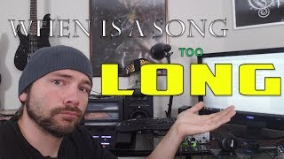 When is a Song Too LONG? | Ask a Music Snob #5