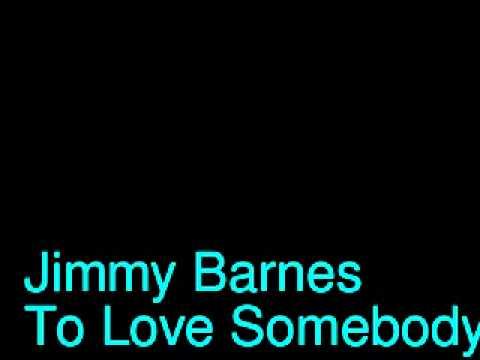 Jimmy Barnes - To Love Somebody