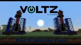 Voltz Part 5: Starting A War