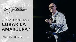 ¿Cómo podemos curar la amargura? - Andrés Corson   Prédicas Cortas #29