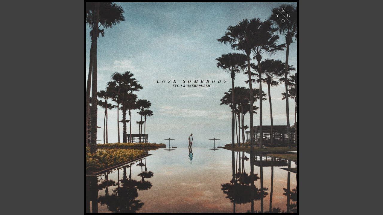 Arti Lirik dan Terjemahan Kygo & OneRepublic - Lose Somebody