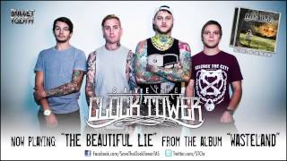 "Save The Clock Tower ""The Beautiful Lie"" (Track 8 of 12)"