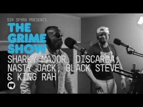 Grime Show: Sharky Major, Discarda, Nasty Jack, Black Steve & King Rah