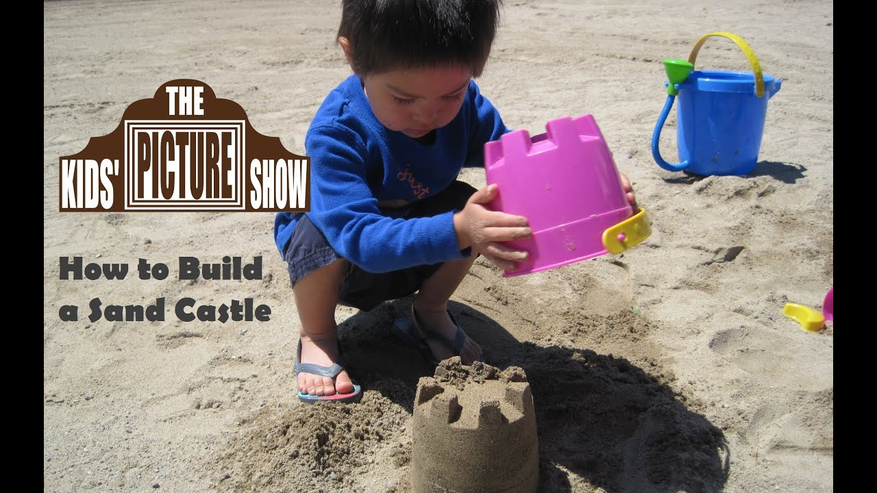How to Build a Sand Castle - The Kids' Picture Show (Fun ...