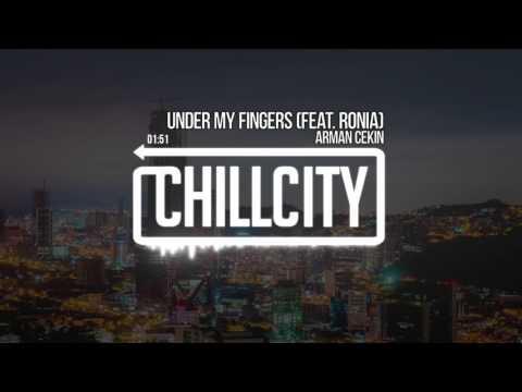 Arman Cekin - Under My Fingers (feat. RONIA)