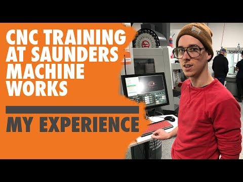 CNC Training at Saunders Machine Works: My Experience