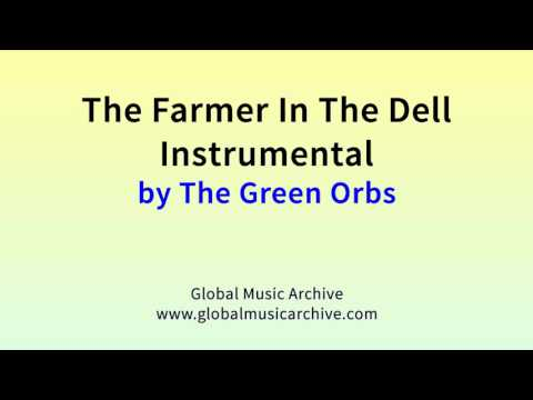 The farmer in the dell instrumental by The Green Orbs 1 HOUR