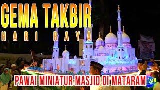 LUAR BIASA Kemeriahan Malam Takbiran Dengan Pawai Miniatur Masjid di Mataram MP3