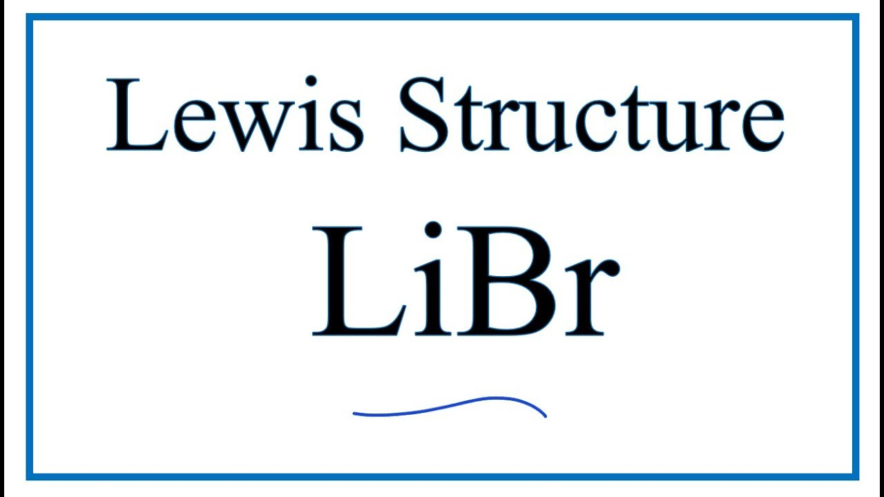 hight resolution of how to draw the lewis dot structure for libr lithium bromide
