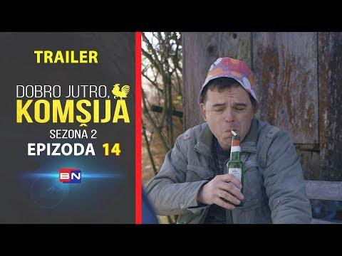 DOBRO JUTRO, KOMŠIJA (SEZONA 2) - EPIZODA 14 \ TRAILER (BN Televizija 2020) HD