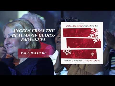 Paul Baloche - Angels From The Realms Of Glory / Emmanuel