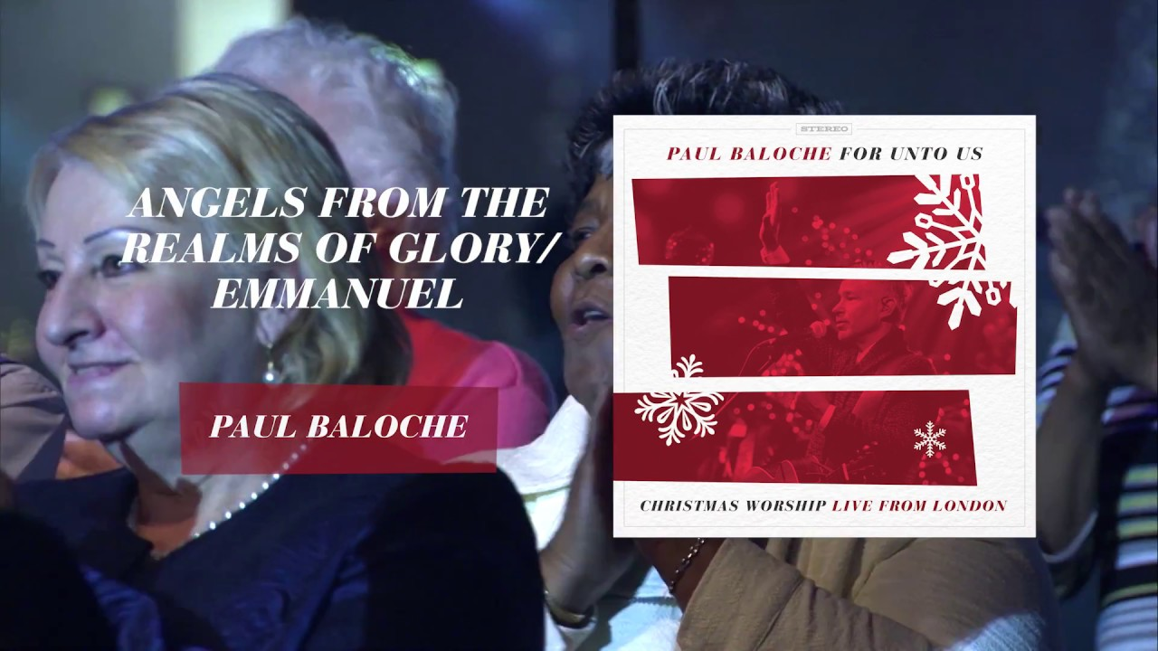paul-baloche-angels-from-the-realms-of-glory-emmanuel-integritymusic