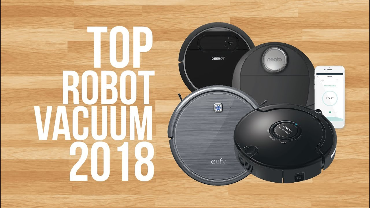 best robot vacuum of 2018 top 6 robot vacuum reviews youtube. Black Bedroom Furniture Sets. Home Design Ideas