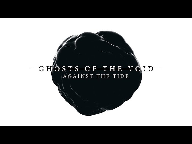 Ghosts of the Void - Against the Tide (Full Album Stream 2019)