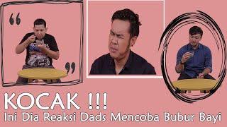 Kocak !! Ini dia Reaksi Dads Mencoba Bubur Bayi