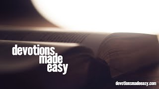 Devotions Made Easy - Episode 1 - 1 John 1-4