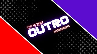Top 10 New Best Outro Template 2021 || No Text Outro for Android/iOS/PC (FREE)