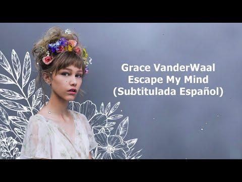 Grace VanderWaal - Escape My Mind (Subtitulada Español)