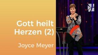 Gott heilt zerbrochene Herzen (2) – Joyce Meyer – Seelische Schmerzen heilen