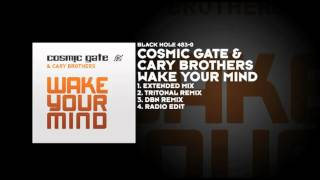 Cosmic Gate & Cary Brothers - Wake Your Mind (Extended Mix)