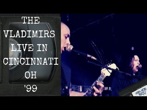 Vladimirs Live in Cincinnati OH July 17 1999 [Full Concert]