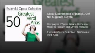 Attila: Liberamente or piangi… Oh! Nel fuggente nuvolo