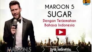 Sugar- Maroon v dengan Lirik dan Terjemahan Bahasa Indonesa