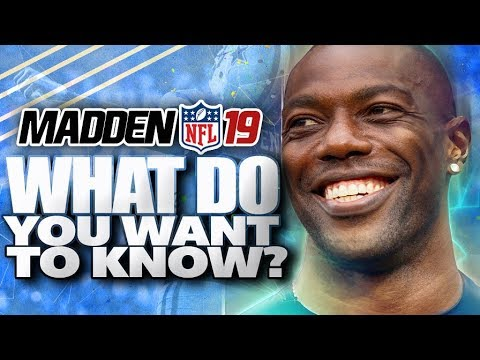 Madden NFL 19 What Do You Want To Know?