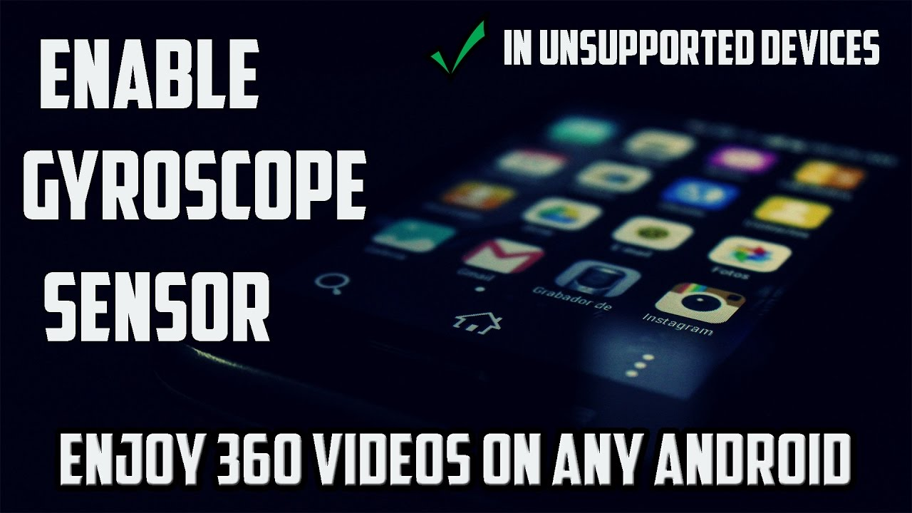 How to Enable Gyroscope on unsupported android device (root required)
