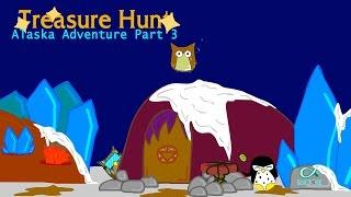 Treasure Hunt - Alaska Adventure Part 3