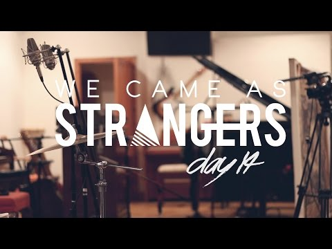 We Came As Strangers (#Album 3, Day 14, Studio Sessions)