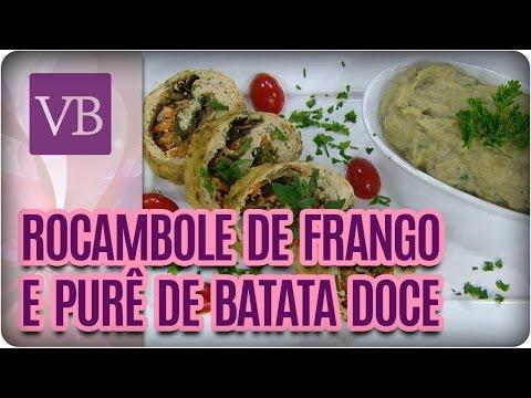Rocambole de Frango com Purê de Batata Doce - Você Bonita (14/10/16)